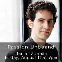"""Passion Unbound""Friday, August 11 at 7pm"
